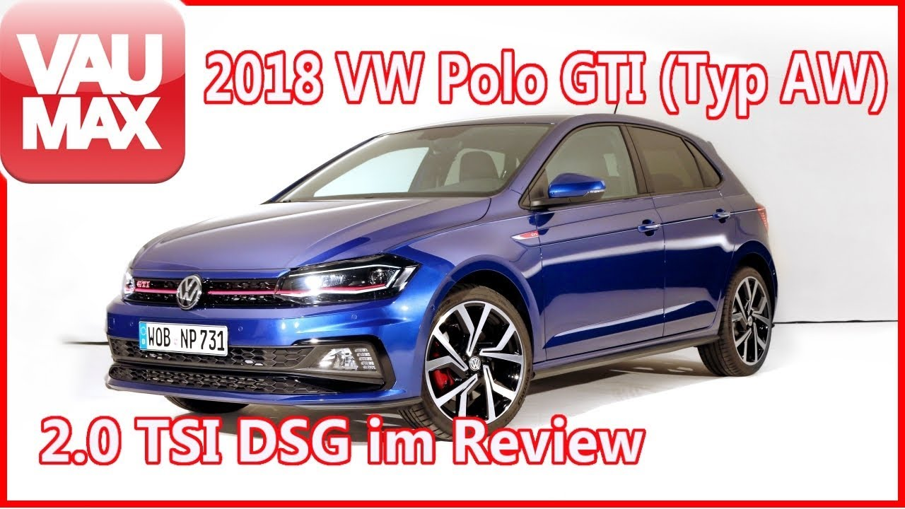 2018 vw polo gti 2 0 tsi dsg typ aw im review. Black Bedroom Furniture Sets. Home Design Ideas