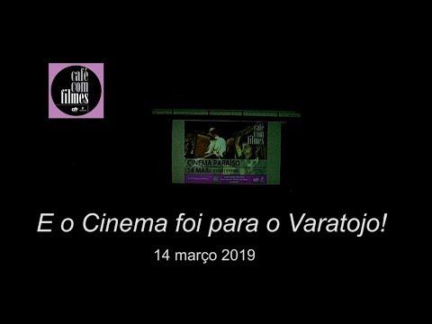 E o Cinema foi para o Varatojo!