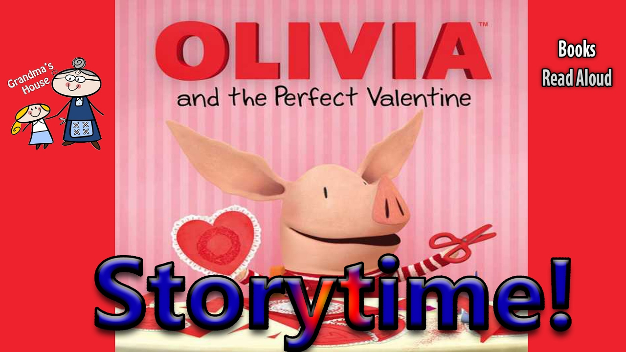 olivia and the perfect valentine read aloud valentines day book bedtime story read along books youtube - Valentines Day Book