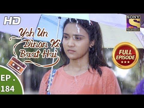 Yeh Un Dinon Ki Baat Hai - Ep 184 - Full Episode - 18th May, 2018