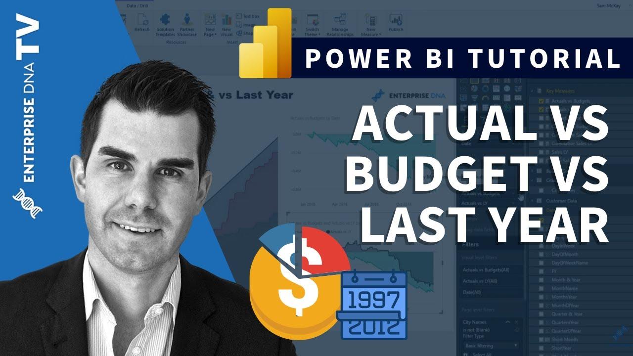 Comparing Actual vs Budget vs Last Year Results in Power BI w/DAX