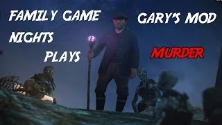 Family Game Nights Plays: Garrys Mod - Murder (PC)