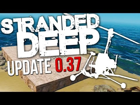 Stranded Deep | GYROCOPTER IS END GAME!! (Update 0.37)