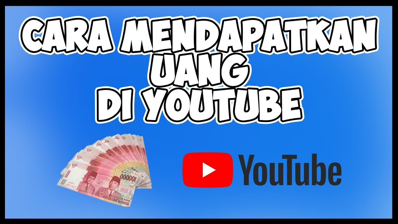 CARA MENDAPATKAN UANG/ADSENSE/IKLAN DI VIDEO YOUTUBE (2018) - YouTube