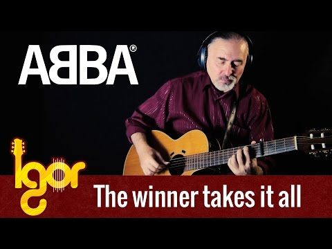 The Winner Takes It All – ABBA – Igor Presnyakov – fingerstyle guitar
