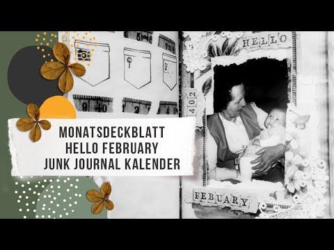 """MONATSDECKBLATT """"HELLO FEBRUARY"""" - JUNK JOURNAL KALENDER - COLLAGE MIT EINEM GANZ BESONDEREN FOTO"""