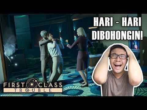 Hari - Hari Dibohongin Temen WKWKWK - First Class Trouble Indonesia
