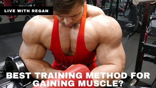 Best Training Method To Maximize Muscle Growth | Regan Grimes Live