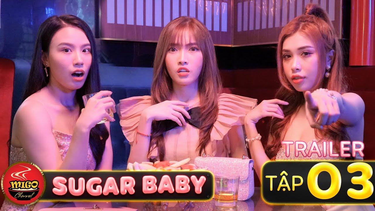 SUGAR BABY | Trailer Tập 3 | Ghiền Mì Gõ | Phim Hài Hay Mới Nhất 2020