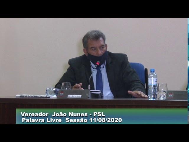 Vereador João Nunes PSL Palavra Livre   Sessão  11 08 2020