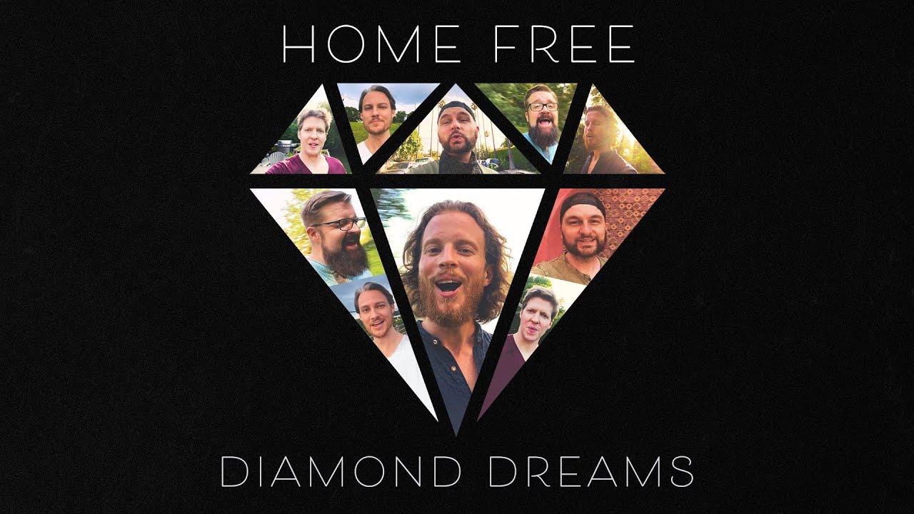 Home Free - Diamond Dreams