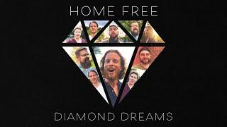 Home Free Diamond Dreams