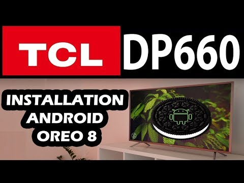Android TV OREO 8 Installation For TCL 55DP660 | ANDROID NOUGAT 7 To ANDROID OREO 8 |