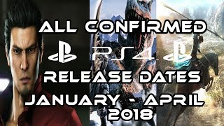 All Confirmed Game Release Dates : January - April 2018 [PS4]