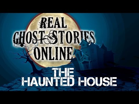 The Haunted House | Ghost Stories & Paranormal Podcast
