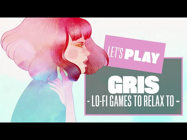 Let's Play Gris - Lo-fi Games to Relax to