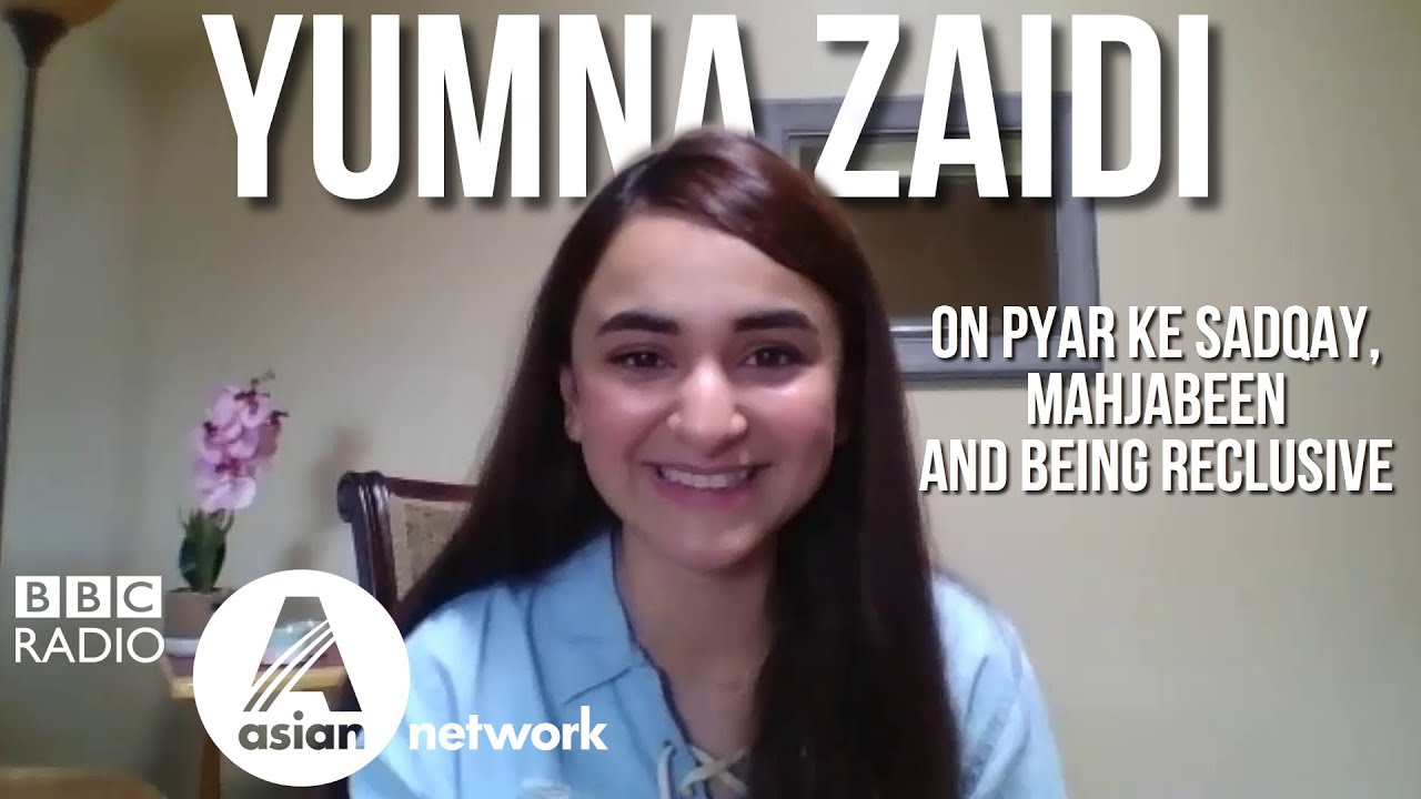 Yumna Zaidi interview on Pyar Ke Sadqay, Mahjabeen and being reclusive