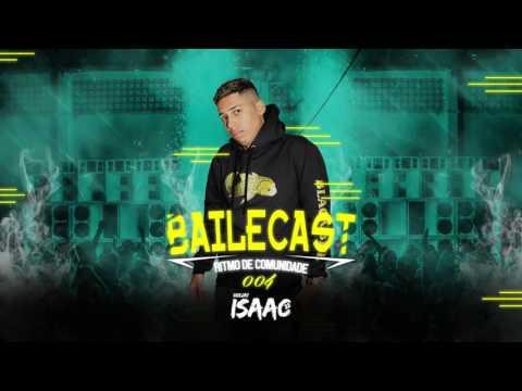 BAILECAST 004 - DJ ISAAC 22 -  ESPECIAL FINAL DE ANO