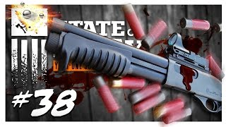 SHOTGUN FUN! | State of Decay Gameplay Part 38 - Year One Survival Edition Walkthrough