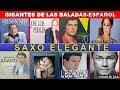 GIGANTES DE LAS BALADAS EN ESPAÑOL--SAXO ELEGANTE
