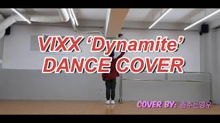 VIXX 빅스 - Dynamite 다이너마이트 | 커버댄스 DANCE COVER | KPOP COVER DA…