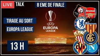🔴🎙️TIRAGE AU SORT 8 EME DE FINALE EUROPA LEAGUE 2019 / 22-02-2019