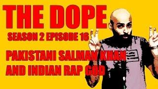 BollywoodGandu | The Dope | Pakistani Salman & Indian Rap God Ep 16