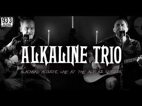 Alkaline Trio - Blackbird Live At The ALT AZ Sessions