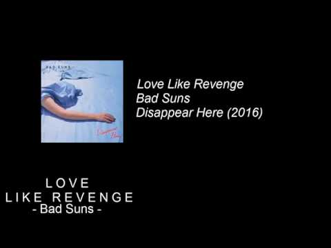 Love Like Revenge - Bad Suns  (+ LYRICS)