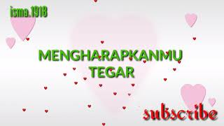 Download TEGAR - MENGARAPKANMU Lirik