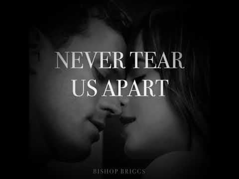 Bishop Briggs -Never Tear Us Apart (Fifty Shades Freed)