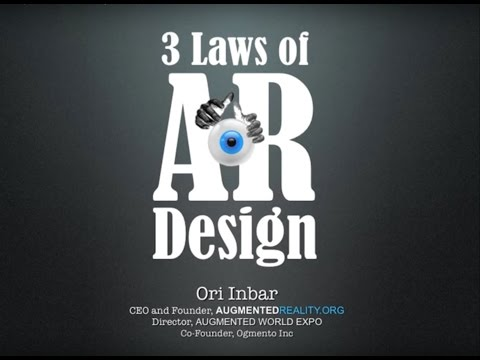 The 3 Laws of Augmented Reality Design - Ori Inbar talks at ISTAS 2013