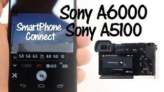 Sony A6000 and A6300 SmartPhone Connect