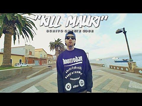 Kill Mauri - Scrivo queste cose [Prod. Denny The Cool] - Official Video