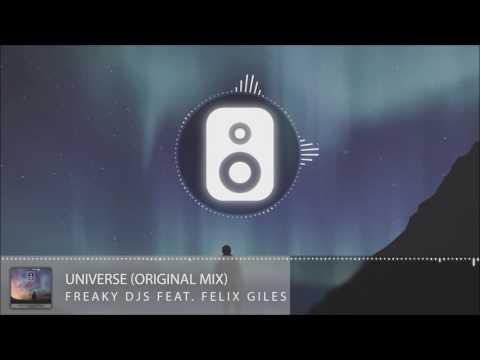 Freaky DJs Feat. Felix Giles - Universe (Original Mix)