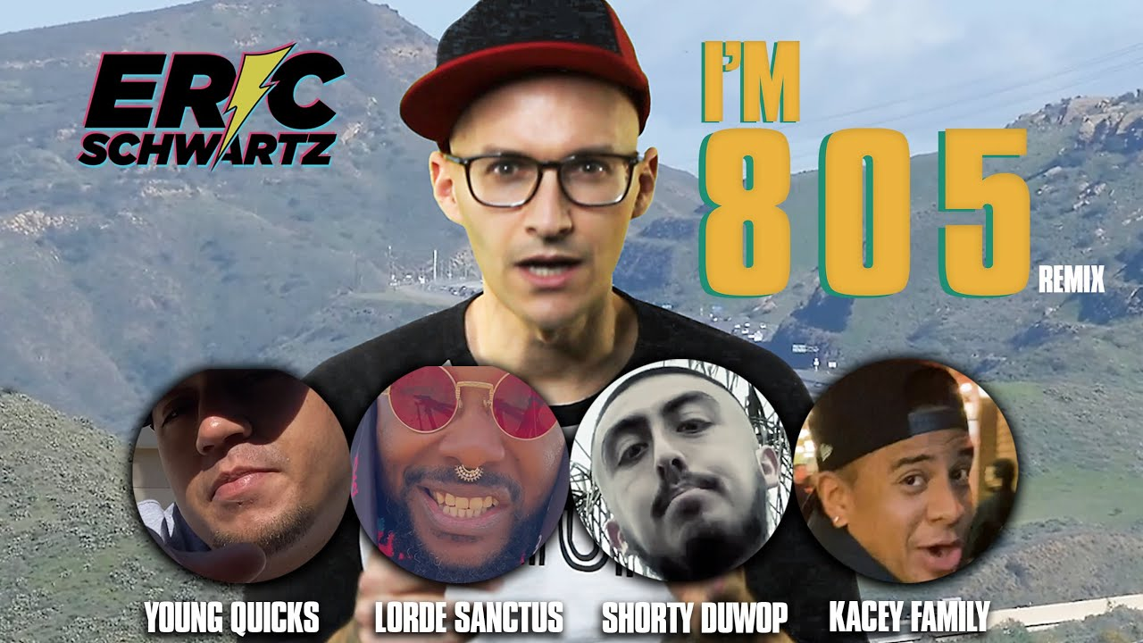 New Video: Eric Schwartz - I'm 805 (Remix) ft. Young Quicks, $horty Duwop, Lorde Sanctus & Kacey Fam