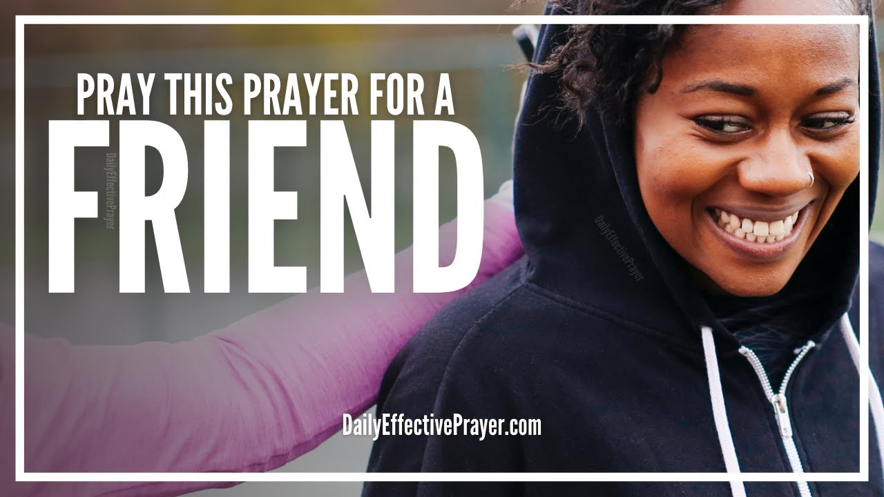 Prayers For A Friend Friendship Prayer For My Friend Youtube