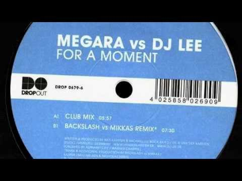 Megara vs. Dj Lee - For A Moment (Backslash vs. Mikkas Remix) [Mikkas Classic]