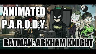 Animated Parody - Batman: Arkham Knight
