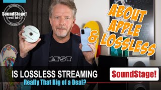 Is Apple's Lossless Streaming a Big Deal? And What is Lossy, Anyway? - SoundStage! Real Hi-Fi (Ep:4)