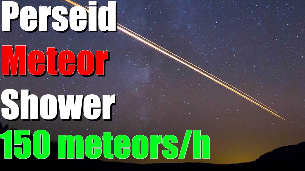 Perseid Meteor Shower Peaks After Midnight. NASA Says It's 'One ...