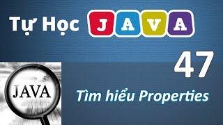 Lập trình Java - 47 Tìm hiểu Properties