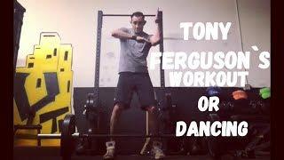 Tony Ferguson`s WORKOUT or CRAZY DANCING - ТРЕНИРОВКИ или ТАНЦЫ ТОНИ ФЕРГЮСОНА