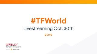 TensorFlow World 2019 | Day 1 Livestream