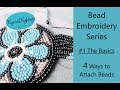 Bead Embroidery Series - #1 The Basics- 4 Methods of attaching beads