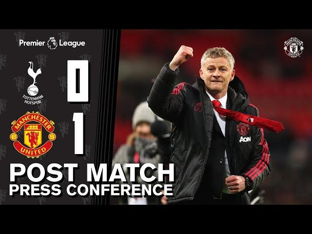 Post Match Press Conference | Tottenham 0-1 Manchester United | Ole Gunnar Solskjaer