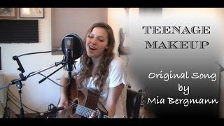 Mia Bergmann - Teenage Makeup (Original Song - LIVE Acoustic Performance)
