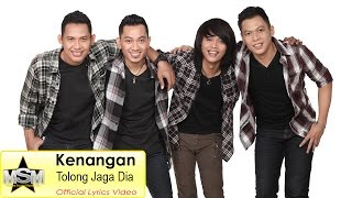 Kenangan - Tolong Jaga Dia  (Lyrics Video)