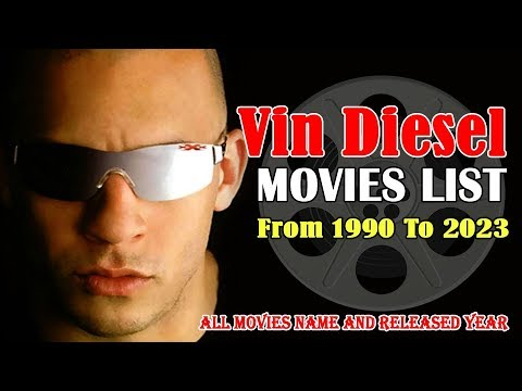 Vin Diesel Movies | List Of All 37 Movies & 3 Video Games From 1990-2023