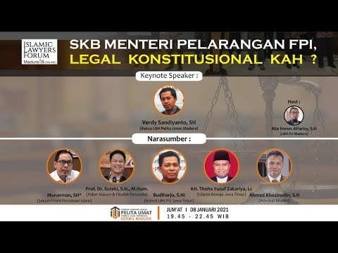 🔴 (LIVE) ISLAMIC LAWYER FORUM MADURA :  SKB MENTERI PELARANGAN FPI : LEGAL KONSTITUSIONAL KAH ?
